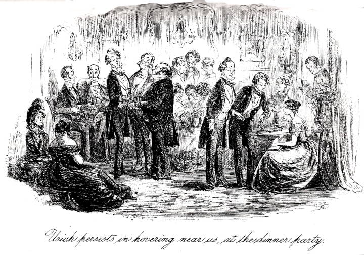 Victorian Dinner Party Part - 46: Uriah Persists In Hovering Near Us, At The Dinner Party